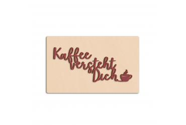 Darstellung des Produktes <span>Kaffee versteht dich - rechteckige Tafel</span>